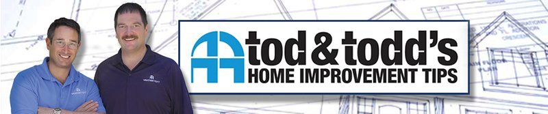 Tod & Todd Home Improvement Tips